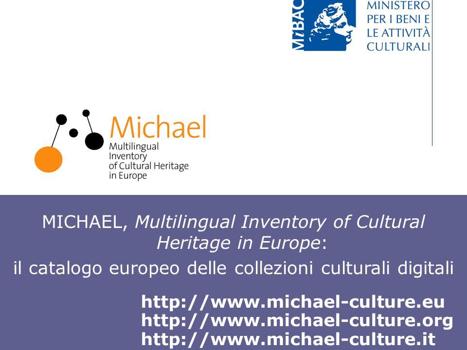 Giuliana De Francesco Milano, 13 dicembre 2007 MICHAEL, Multilingual Inventory of Cultural Heritage in Europe: il catalogo europeo delle collezioni cu