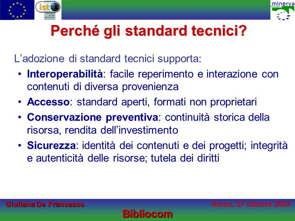 Giuliana De Francesco Giuliana De FrancescoRoma, 27 ottobre 2004Bibliocom Perché gli standard tecnici.