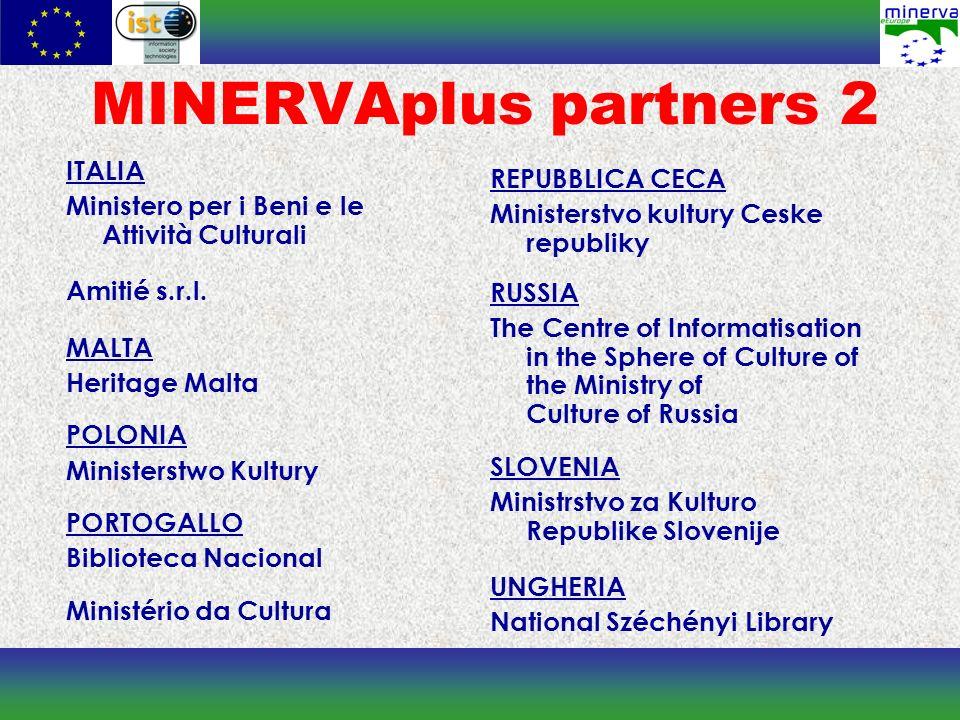 MINERVAplus partners 2 ITALIA Ministero per i Beni e le Attività Culturali Amitié s.r.l.