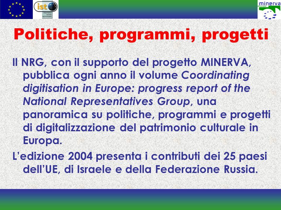Le azioni in corso Interoperabilità e multilinguismo IPR, copyright, DRM Abbattimento dei costi di digitalizzazione Piccoli e medi musei