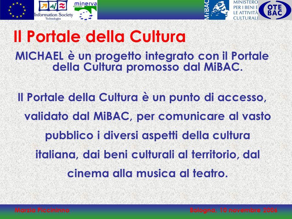 Marzia PiccininnoBologna, 10 novembre 2006 MICHAEL è un progetto integrato con il Portale della Cultura promosso dal MiBAC. Il Portale della Cultura è