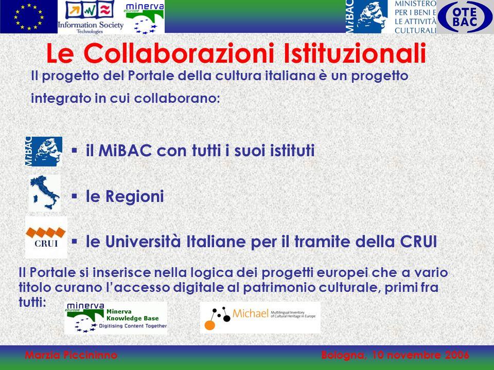 Marzia PiccininnoBologna, 10 novembre 2006 Le Collaborazioni Istituzionali il MiBAC con tutti i suoi istituti le Regioni le Università Italiane per il