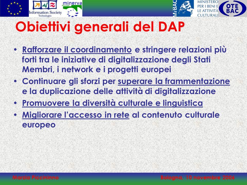 Marzia PiccininnoBologna, 10 novembre 2006 Obiettivi generali del DAP Rafforzare il coordinamento e stringere relazioni più forti tra le iniziative di