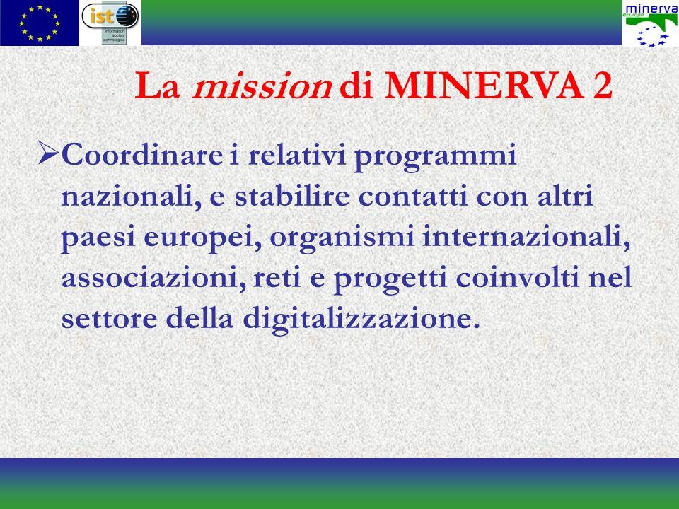 Coordinare i relativi programmi nazionali, e stabilire contatti con altri paesi europei, organismi internazionali, associazioni, reti e progetti coinvolti nel settore della digitalizzazione.