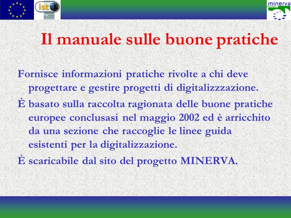Il manuale sulle buone pratiche Fornisce informazioni pratiche rivolte a chi deve progettare e gestire progetti di digitalizzzazione.