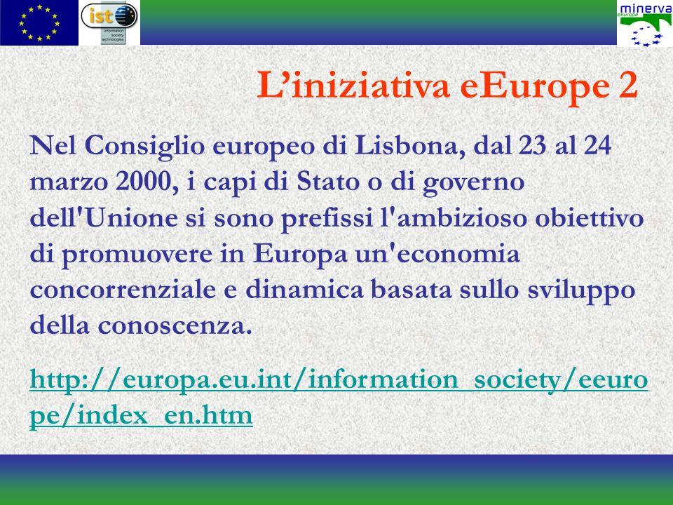 Liniziativa eEurope 2 Nel Consiglio europeo di Lisbona, dal 23 al 24 marzo 2000, i capi di Stato o di governo dell Unione si sono prefissi l ambizioso obiettivo di promuovere in Europa un economia concorrenziale e dinamica basata sullo sviluppo della conoscenza.