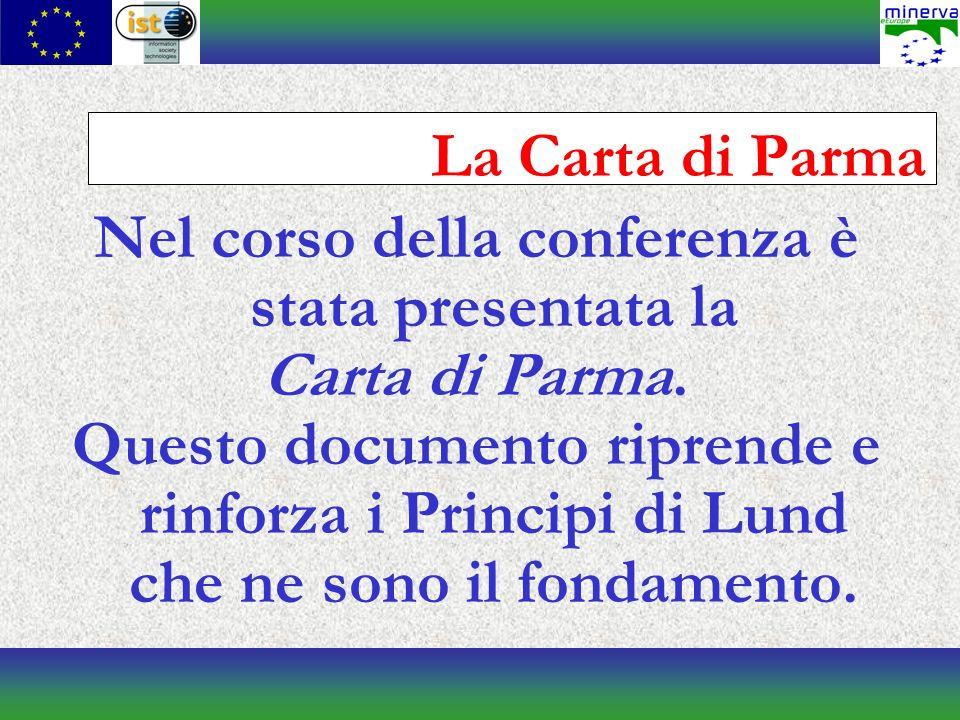 La Carta di Parma Nel corso della conferenza è stata presentata la Carta di Parma.