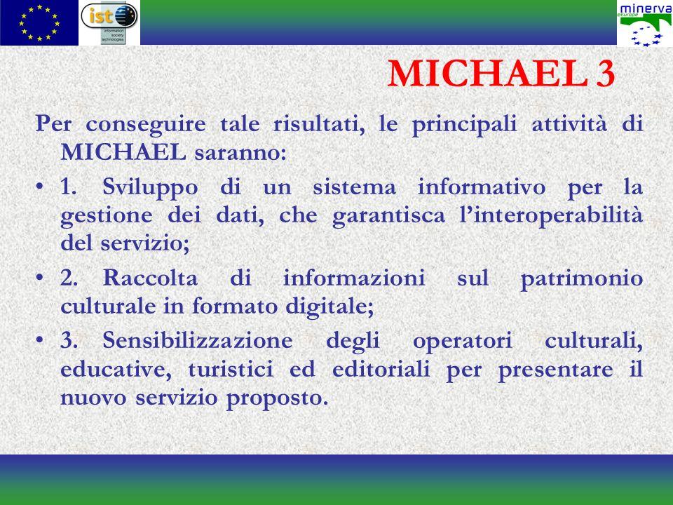 MICHAEL 3 Per conseguire tale risultati, le principali attività di MICHAEL saranno: 1.