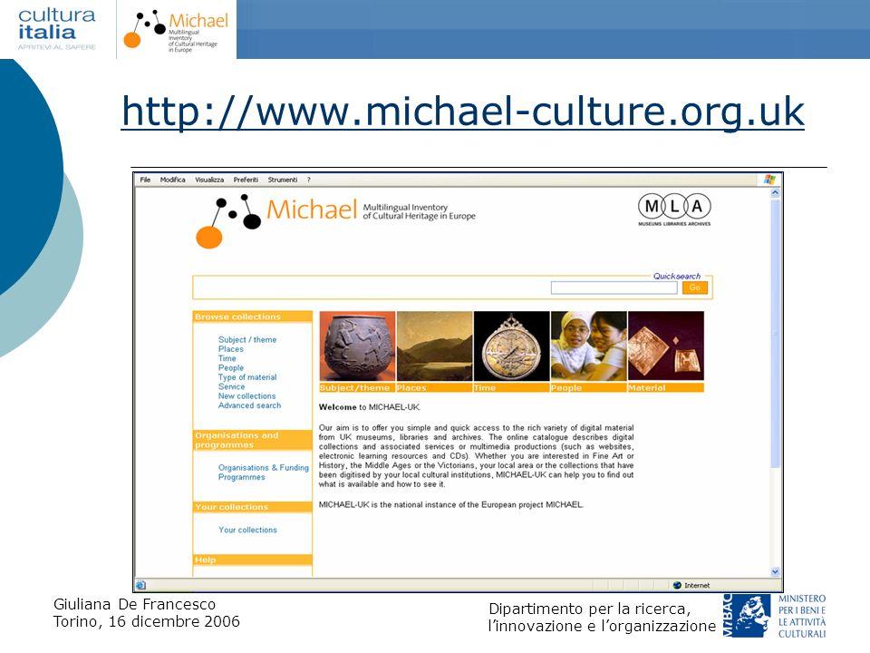 Giuliana De Francesco Torino, 16 dicembre 2006 Dipartimento per la ricerca, linnovazione e lorganizzazione http://www.michael-culture.org.uk