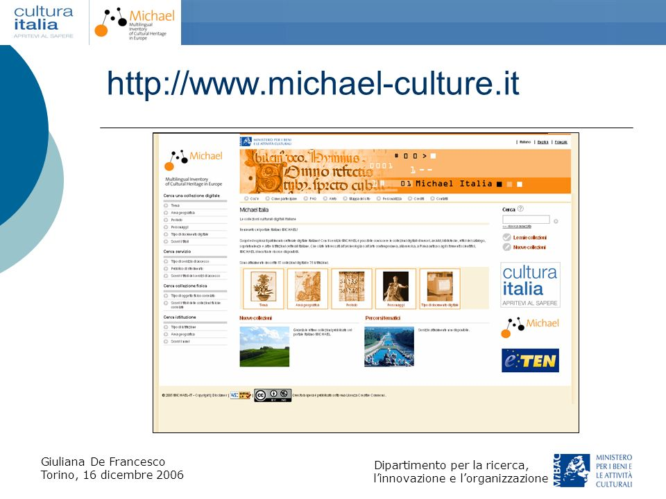 Giuliana De Francesco Torino, 16 dicembre 2006 Dipartimento per la ricerca, linnovazione e lorganizzazione http://www.michael-culture.it