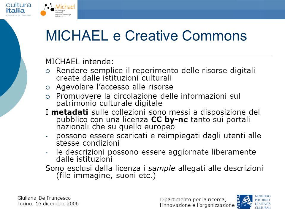 Giuliana De Francesco Torino, 16 dicembre 2006 Dipartimento per la ricerca, linnovazione e lorganizzazione MICHAEL e Creative Commons MICHAEL intende: