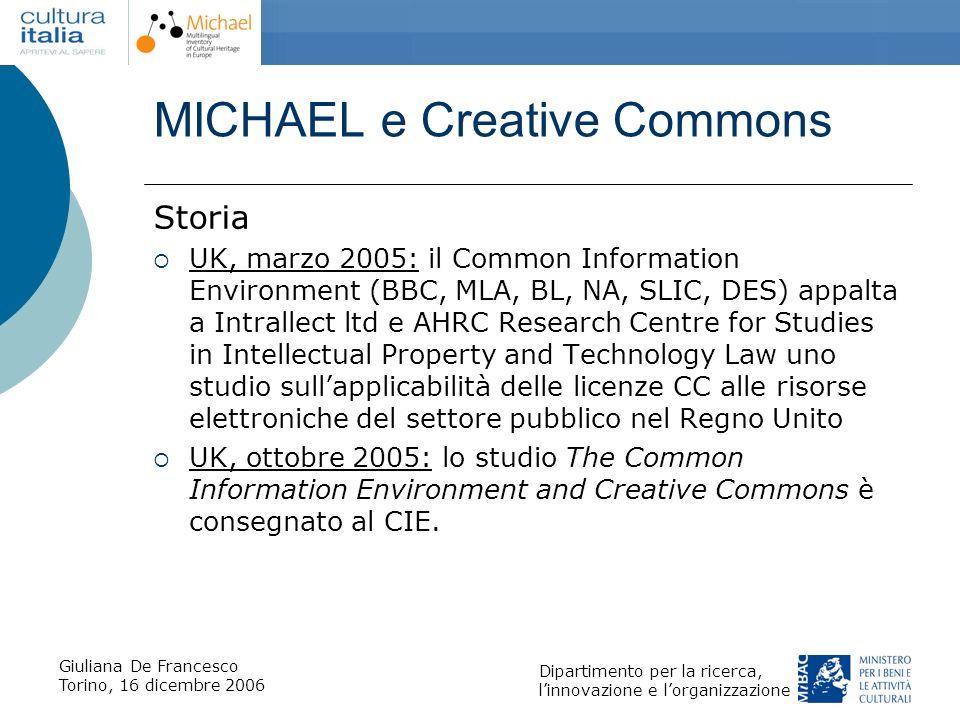 Giuliana De Francesco Torino, 16 dicembre 2006 Dipartimento per la ricerca, linnovazione e lorganizzazione MICHAEL e Creative Commons Storia UK, marzo