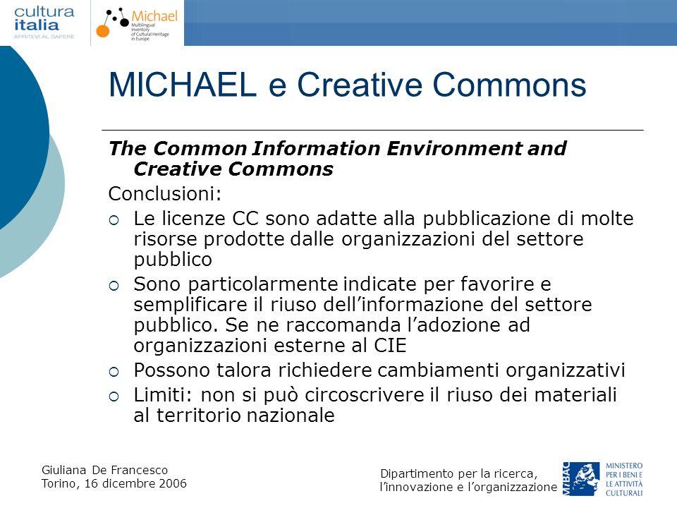Giuliana De Francesco Torino, 16 dicembre 2006 Dipartimento per la ricerca, linnovazione e lorganizzazione MICHAEL e Creative Commons The Common Infor