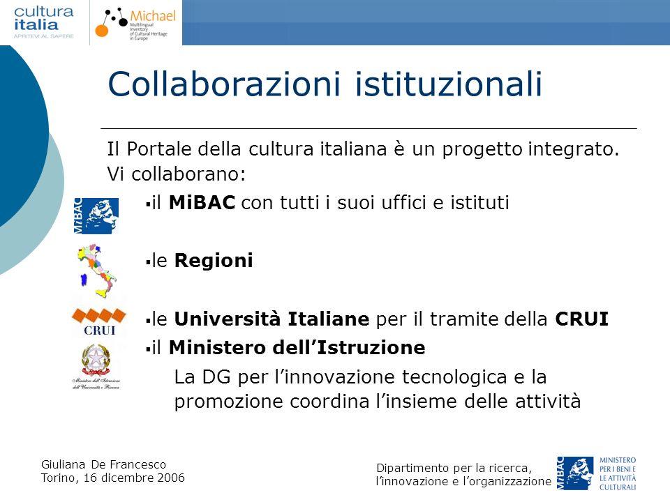 Giuliana De Francesco Torino, 16 dicembre 2006 Dipartimento per la ricerca, linnovazione e lorganizzazione Collaborazioni istituzionali Il Portale del