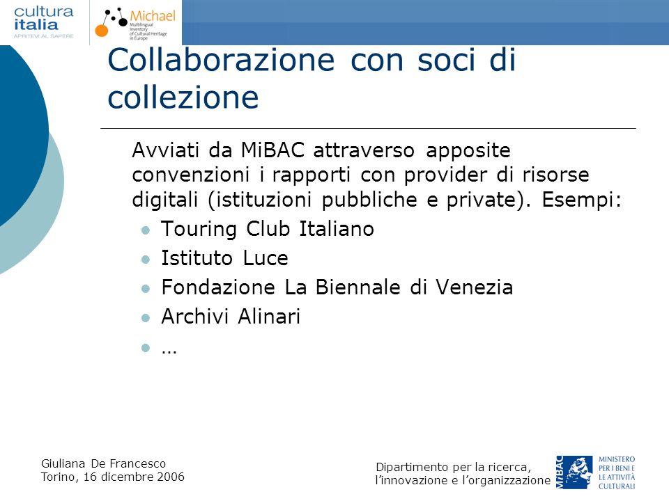 Giuliana De Francesco Torino, 16 dicembre 2006 Dipartimento per la ricerca, linnovazione e lorganizzazione Collaborazione con soci di collezione Avvia