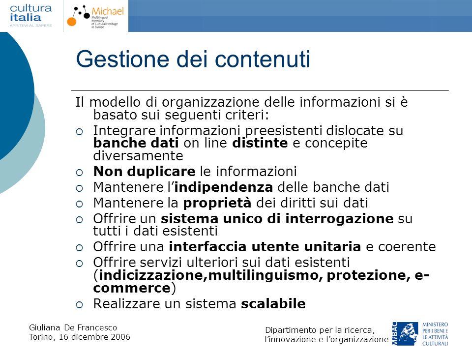 Giuliana De Francesco Torino, 16 dicembre 2006 Dipartimento per la ricerca, linnovazione e lorganizzazione Gestione dei contenuti Il modello di organi