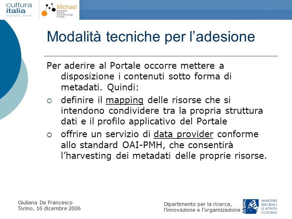 Giuliana De Francesco Torino, 16 dicembre 2006 Dipartimento per la ricerca, linnovazione e lorganizzazione Modalità tecniche per ladesione Per aderire