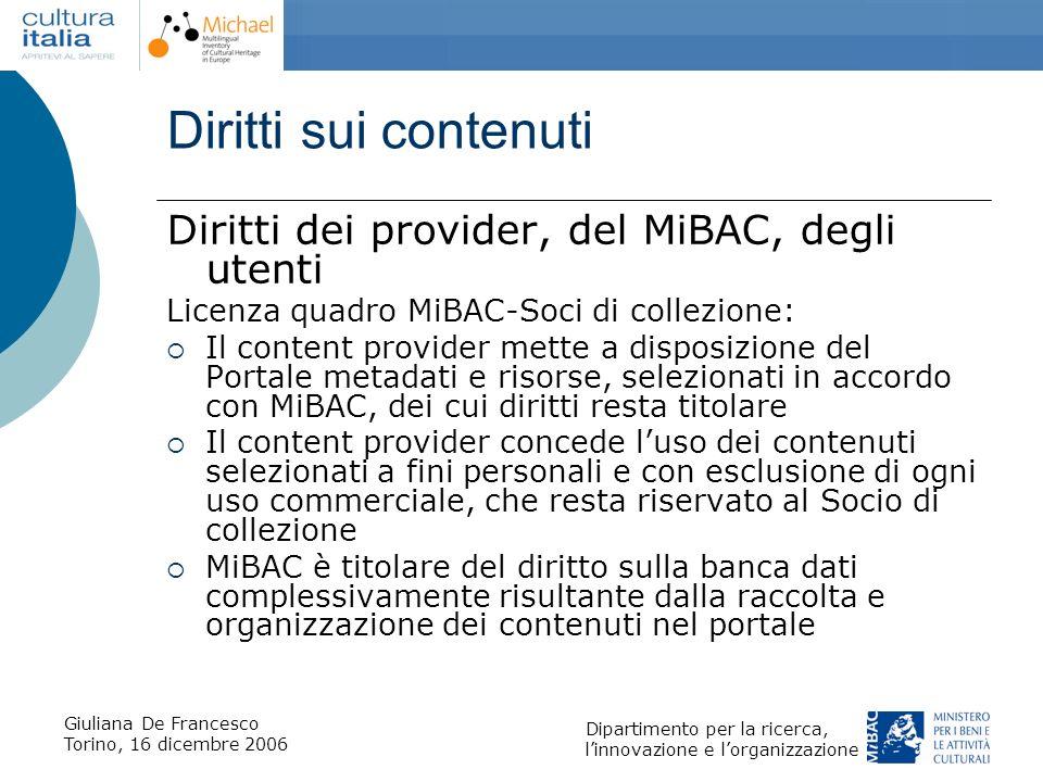 Giuliana De Francesco Torino, 16 dicembre 2006 Dipartimento per la ricerca, linnovazione e lorganizzazione Diritti sui contenuti Diritti dei provider,