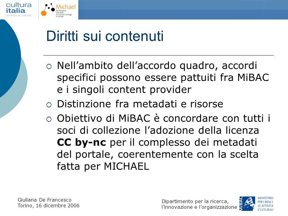Giuliana De Francesco Torino, 16 dicembre 2006 Dipartimento per la ricerca, linnovazione e lorganizzazione Diritti sui contenuti Nellambito dellaccord
