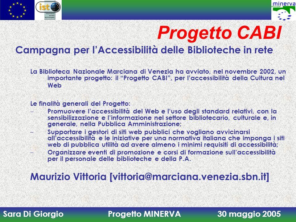 Sara Di Giorgio Progetto MINERVA 30 maggio 2005 Progetto CABI Campagna per lAccessibilità delle Biblioteche in rete La Biblioteca Nazionale Marciana d