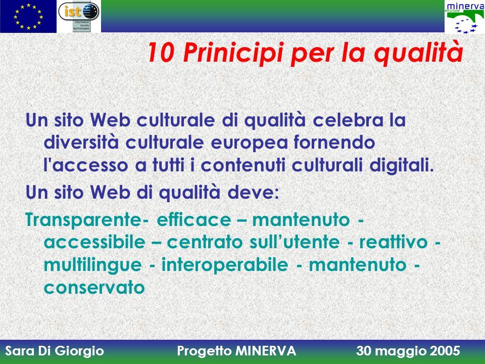 Sara Di Giorgio Progetto MINERVA 30 maggio 2005 10 Prinicipi per la qualità Un sito Web culturale di qualità celebra la diversità culturale europea fo