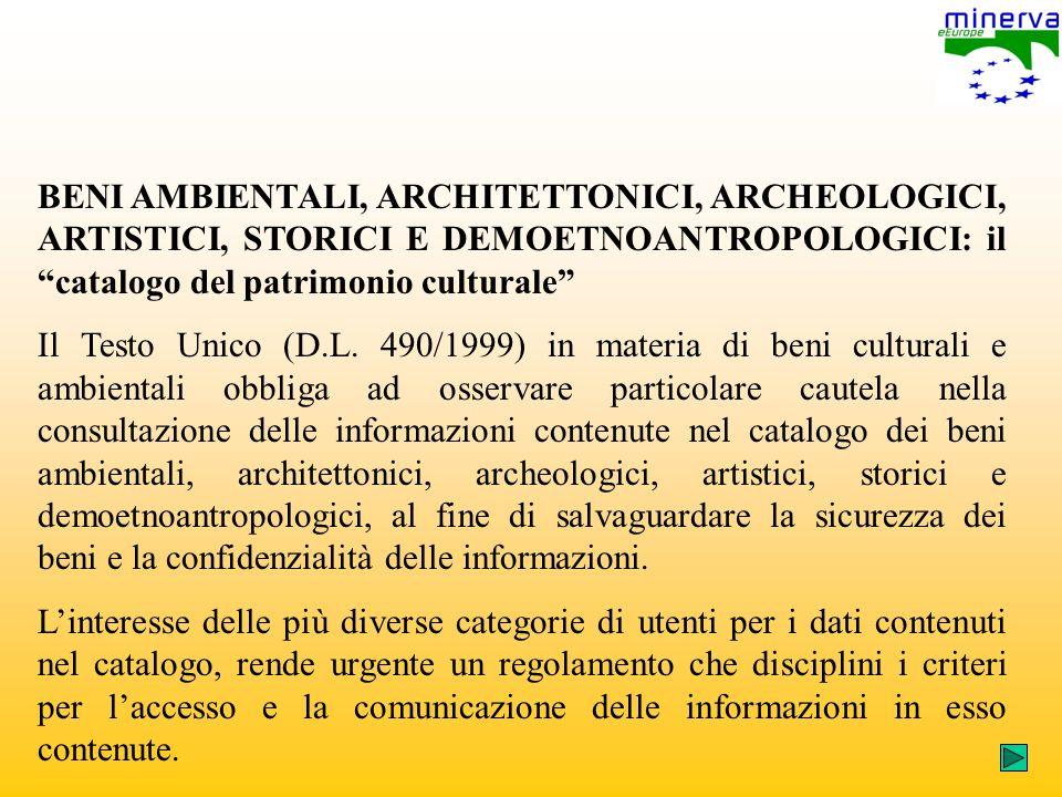 BENI AMBIENTALI, ARCHITETTONICI, ARCHEOLOGICI, ARTISTICI, STORICI E DEMOETNOANTROPOLOGICI: il catalogo del patrimonio culturale Il Testo Unico (D.L.
