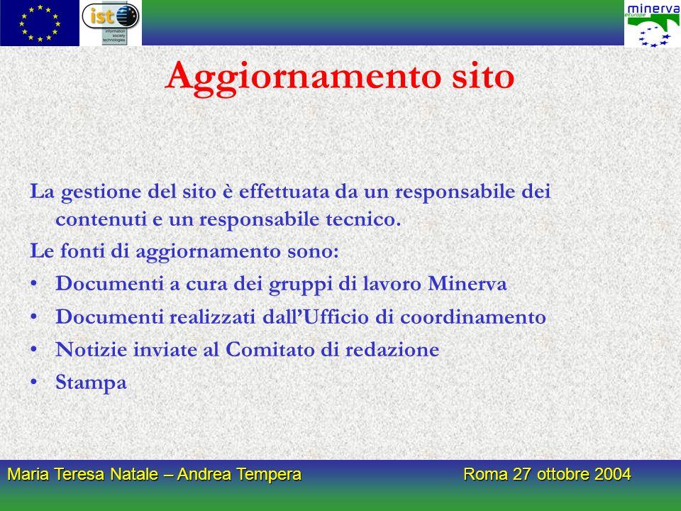 Maria Teresa Natale – Andrea Tempera Roma 27 ottobre 2004 Aggiornamento sito La gestione del sito è effettuata da un responsabile dei contenuti e un responsabile tecnico.