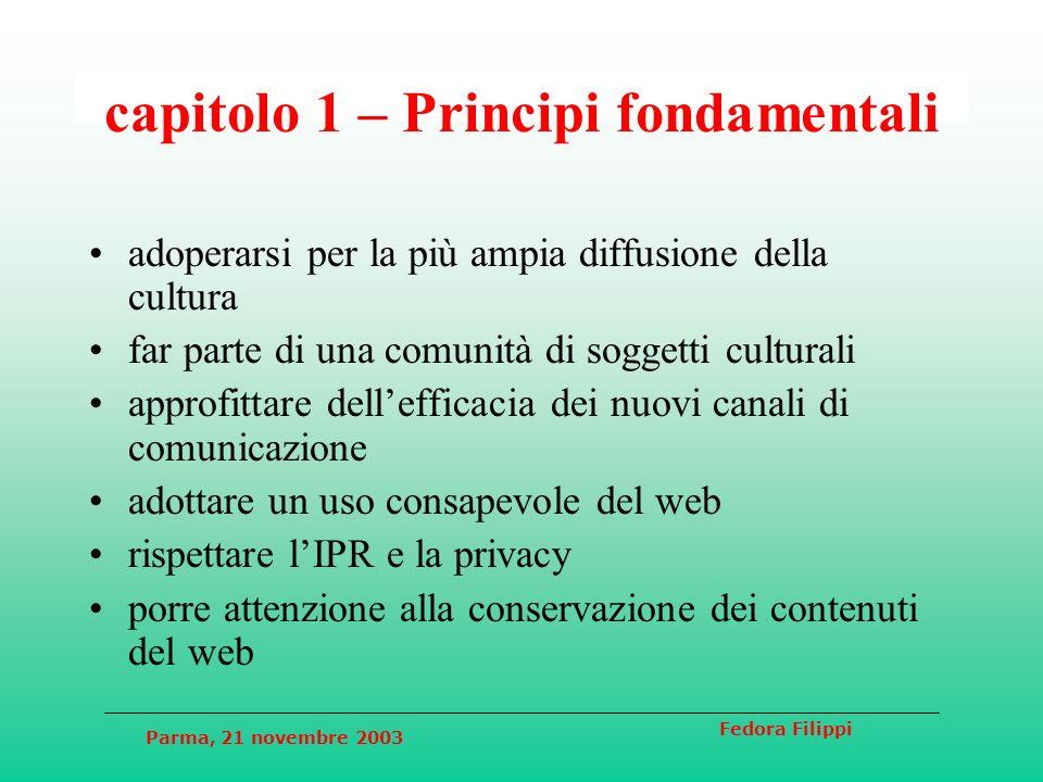 Parma, 21 novembre 2003 Fedora Filippi capitolo 1 – Principi fondamentali adoperarsi per la più ampia diffusione della cultura far parte di una comuni
