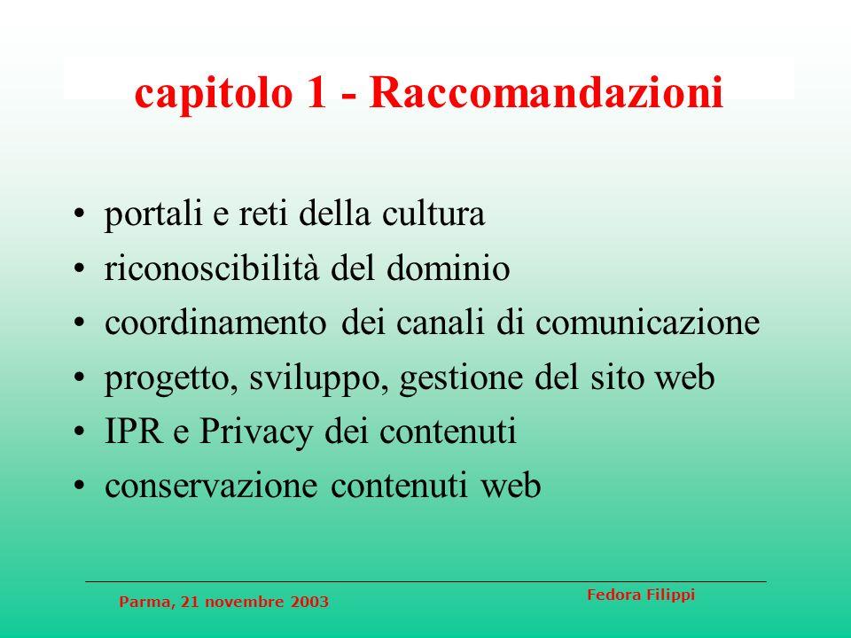 Parma, 21 novembre 2003 Fedora Filippi capitolo 1 - Raccomandazioni portali e reti della cultura riconoscibilità del dominio coordinamento dei canali