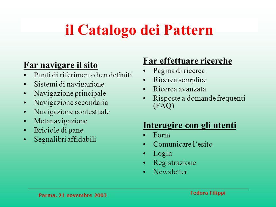 Parma, 21 novembre 2003 Fedora Filippi il Catalogo dei Pattern Far navigare il sito Punti di riferimento ben definiti Sistemi di navigazione Navigazio