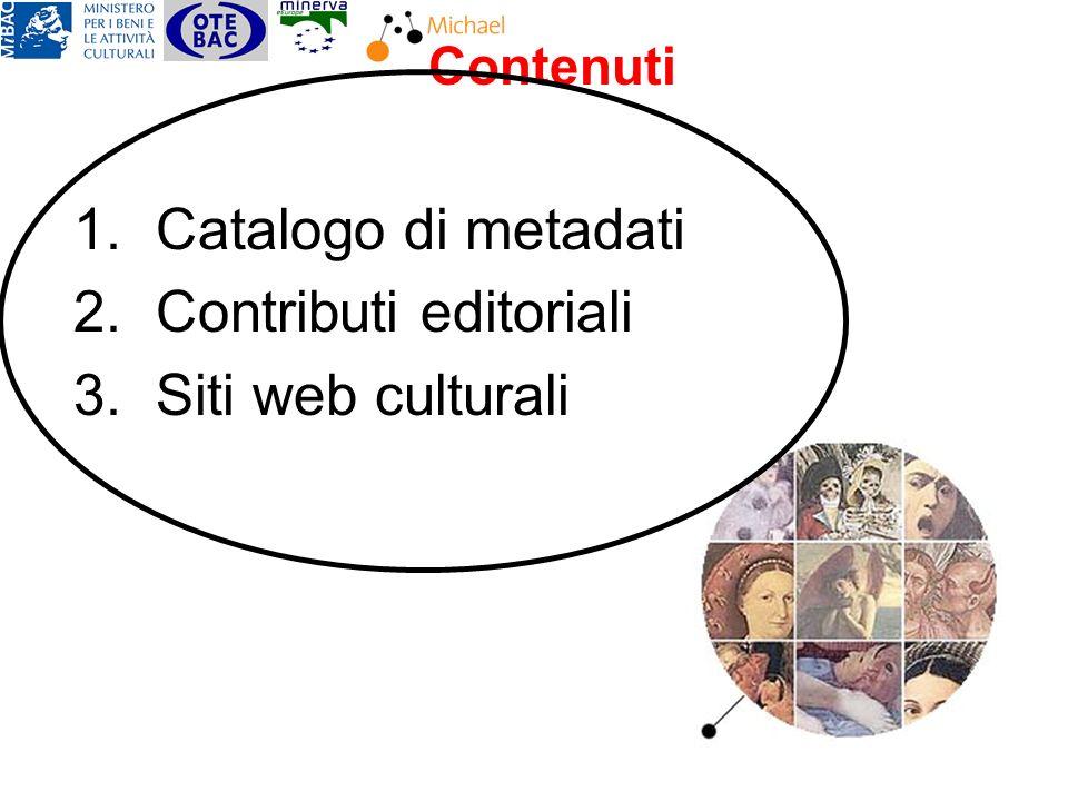 Contenuti 1. Catalogo di metadati 2. Contributi editoriali 3. Siti web culturali