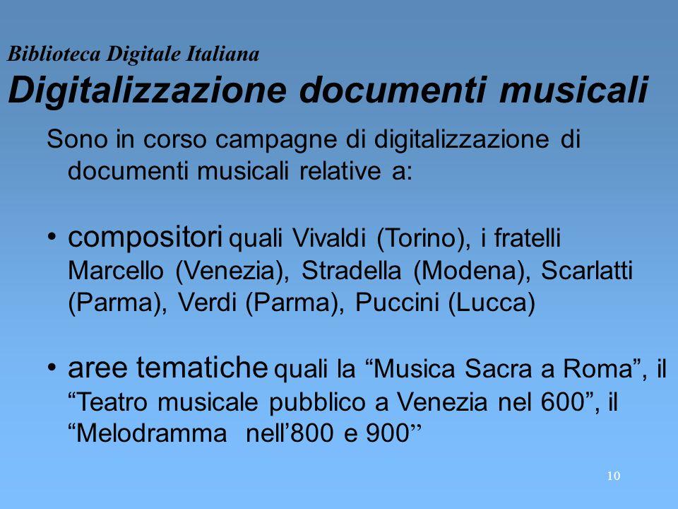 10 Biblioteca Digitale Italiana Digitalizzazione documenti musicali Sono in corso campagne di digitalizzazione di documenti musicali relative a: compo