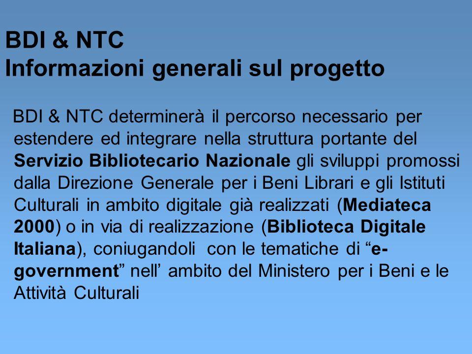 BDI & NTC Informazioni generali sul progetto BDI & NTC determinerà il percorso necessario per estendere ed integrare nella struttura portante del Serv