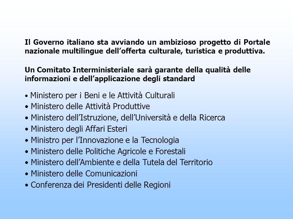 Il Governo italiano sta avviando un ambizioso progetto di Portale nazionale multilingue dellofferta culturale, turistica e produttiva.