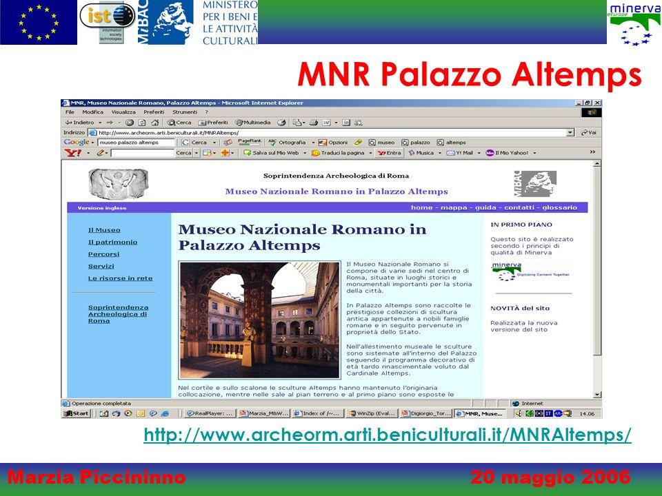Marzia Piccininno20 maggio 2006 MNR Palazzo Altemps http://www.archeorm.arti.beniculturali.it/MNRAltemps/