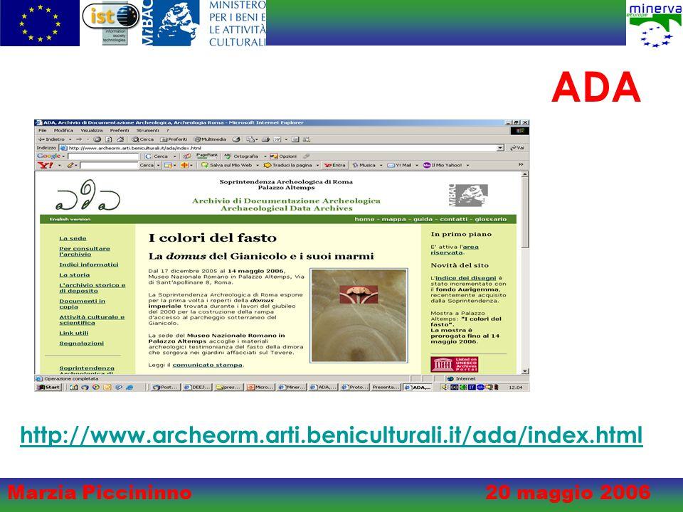 Marzia Piccininno20 maggio 2006 ADA http://www.archeorm.arti.beniculturali.it/ada/index.html