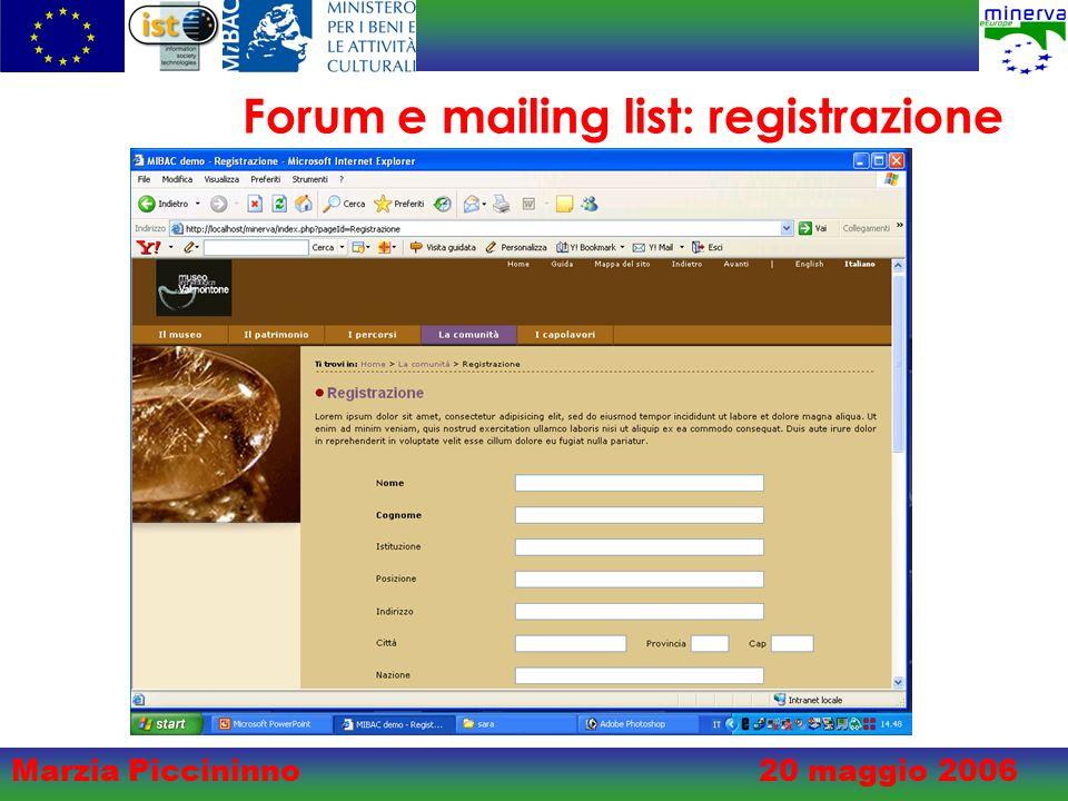 Marzia Piccininno20 maggio 2006 Forum e mailing list: registrazione