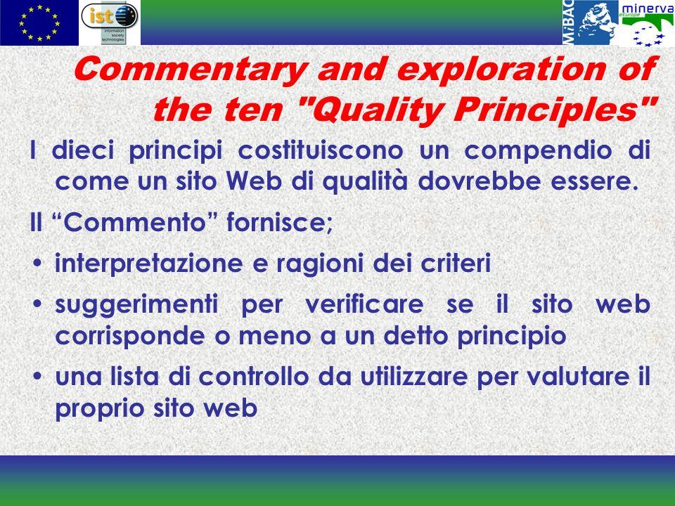 Commentary and exploration of the ten Quality Principles I dieci principi costituiscono un compendio di come un sito Web di qualità dovrebbe essere.