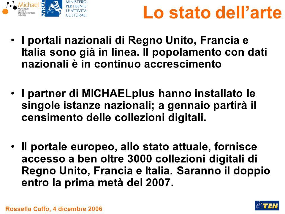 Rossella Caffo, 4 dicembre 2006 I portali nazionali di Regno Unito, Francia e Italia sono già in linea.