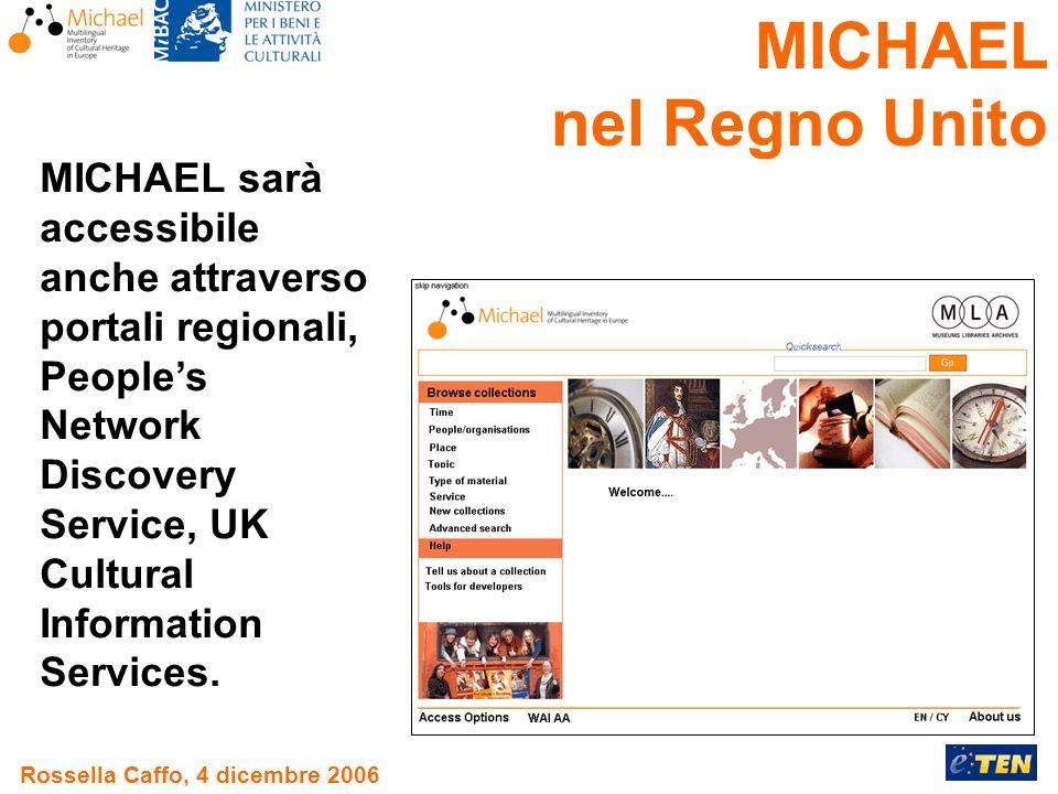 Rossella Caffo, 4 dicembre 2006 MICHAEL sarà accessibile anche attraverso portali regionali, Peoples Network Discovery Service, UK Cultural Information Services.