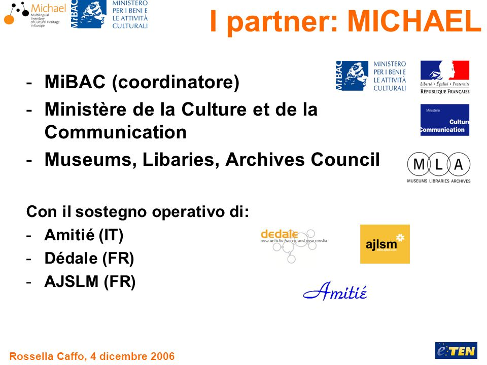 Rossella Caffo, 4 dicembre 2006 -MiBAC (coordinatore) -Ministère de la Culture et de la Communication -Museums, Libaries, Archives Council Con il sost
