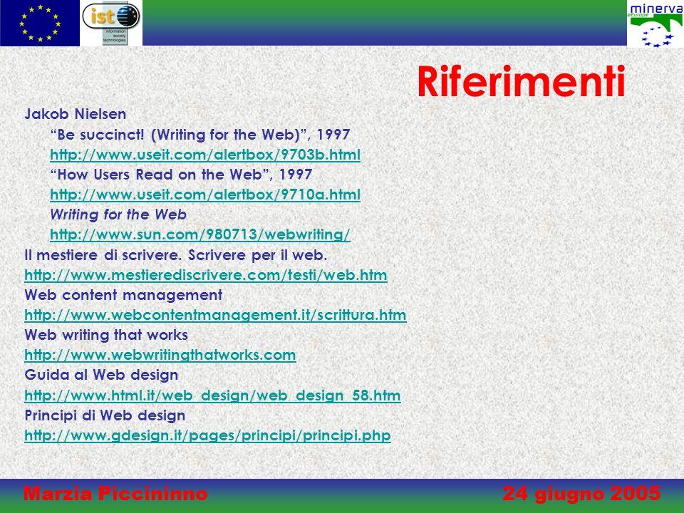 Marzia Piccininno 24 giugno 2005 Riferimenti Jakob Nielsen Be succinct.