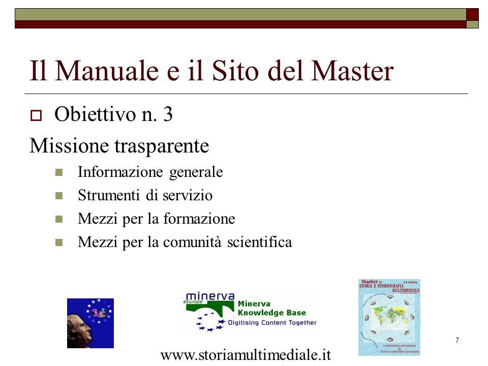7 Il Manuale e il Sito del Master Obiettivo n. 3 Missione trasparente Informazione generale Strumenti di servizio Mezzi per la formazione Mezzi per la