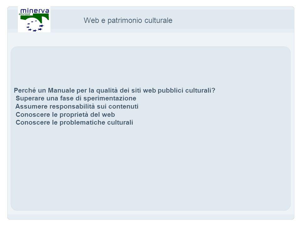 Web e patrimonio culturale Perché un Manuale per la qualità dei siti web pubblici culturali.