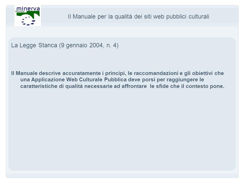 Il Manuale per la qualità dei siti web pubblici culturali La Legge Stanca (9 gennaio 2004, n.