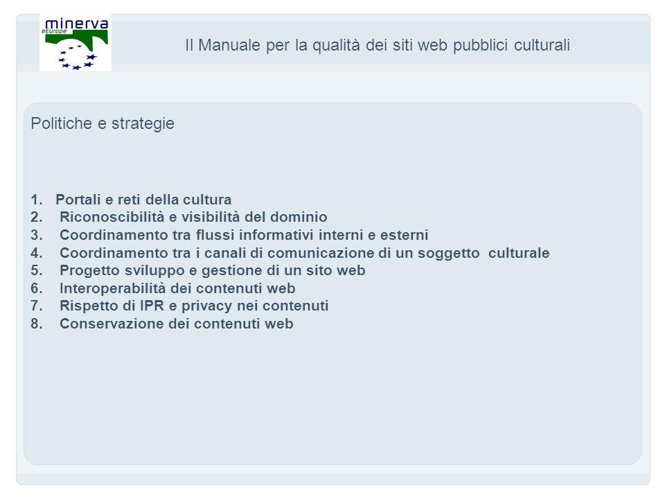 Il Manuale per la qualità dei siti web pubblici culturali Politiche e strategie 1.Portali e reti della cultura 2.