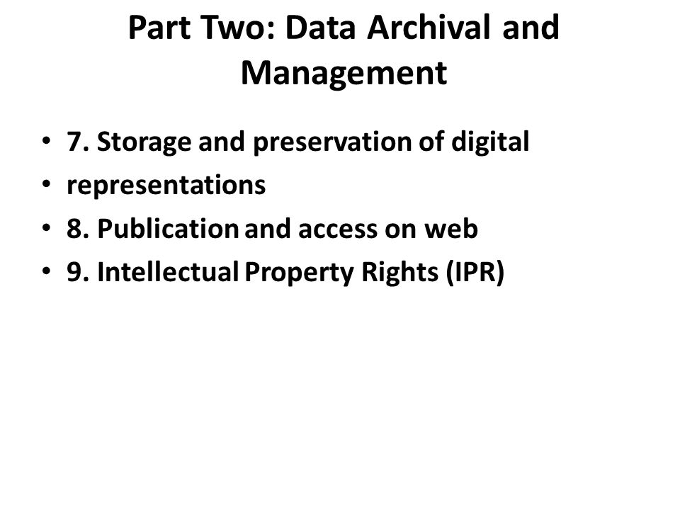 Part Two: Data Archival and Management 7.Storage and preservation of digital representations 8.