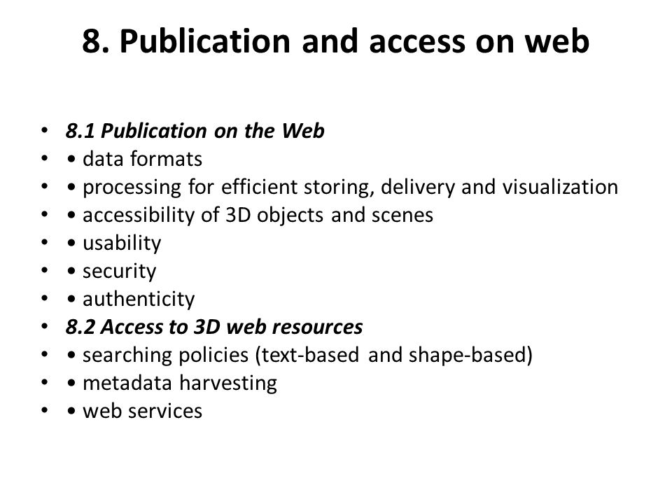 8. Publication and access on web 8.1 Publication on the Web data formats processing for efficient storing, delivery and visualization accessibility of