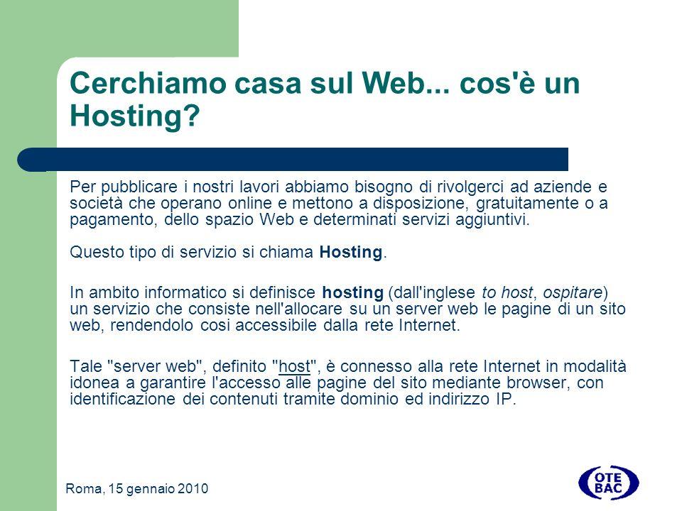 Roma, 15 gennaio 2010 HOSTING GRATUITO alterVISTA http://it.altervista.org/ Passiamo ora alla configurazione del file di configurazione del CMS.