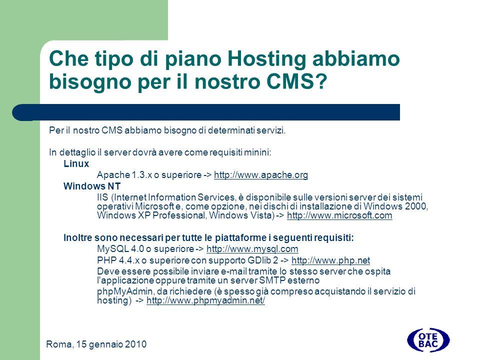 Roma, 15 gennaio 2010 Che tipo di piano Hosting abbiamo bisogno per il nostro CMS.